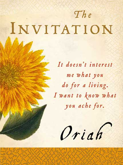 Profound Inspiration Called The Invitation Written By Oriah